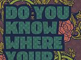Do You Know Where Your