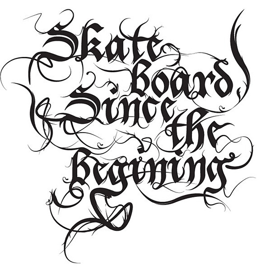 Skateboard Since The Begining