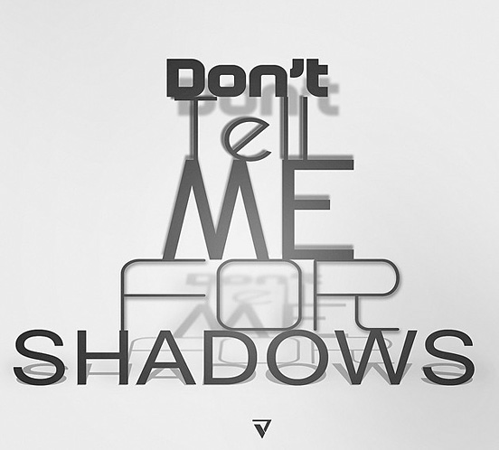 Don't Tell Me For Shadows