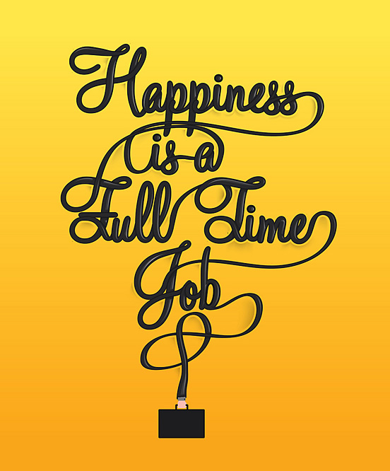 Happiness is a Full Time Job