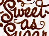 You Are Sweet as Sugar