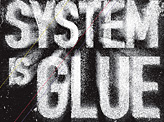 The System Is Glue