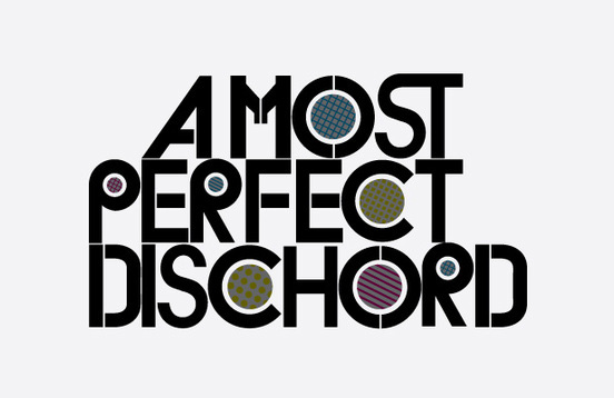 A Most Perfect Dischord
