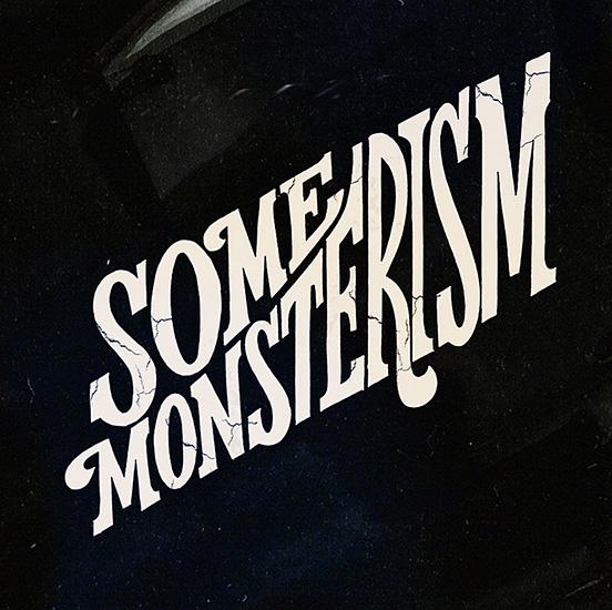 Some Monsterism Lettering
