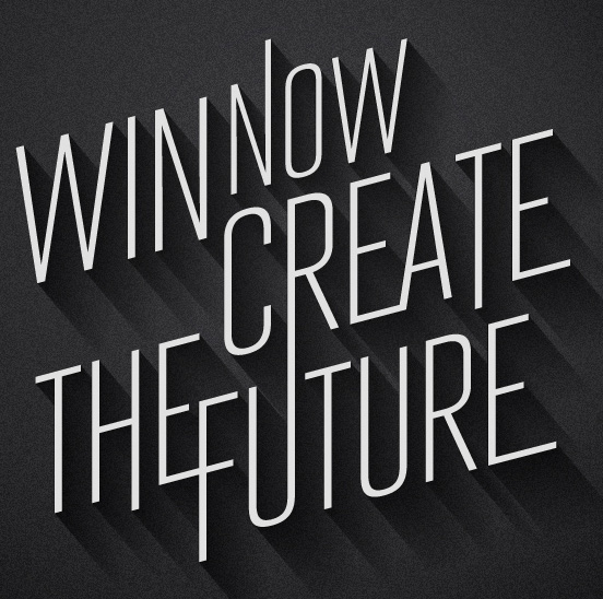 Win Now Create the Future
