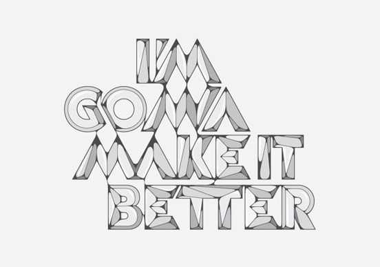 I Am Gonna Make it Better