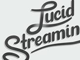 Lucid Streaming