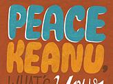 Peace Keanu
