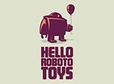 Hello Roboto Toys