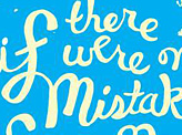 If There Were No Mistakes