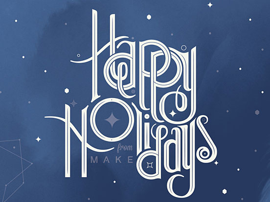 Happy Holidays from MAKE!