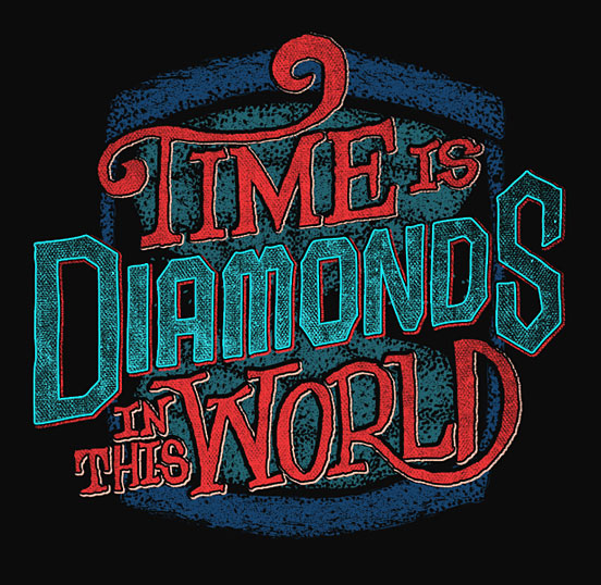 Time is Diamonds in this World!