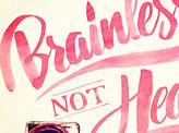 Brainless NOT Heartless