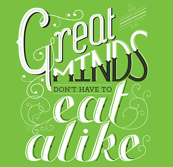 Great Minds don't have to Eat Alike