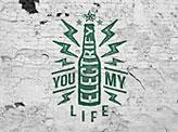 You Electrify My Life