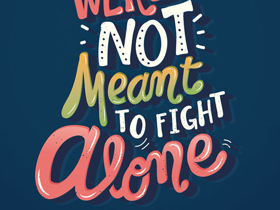 We Were Not Meant to Fight Alone