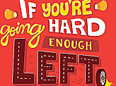 If You're Going Hard  Enough Left