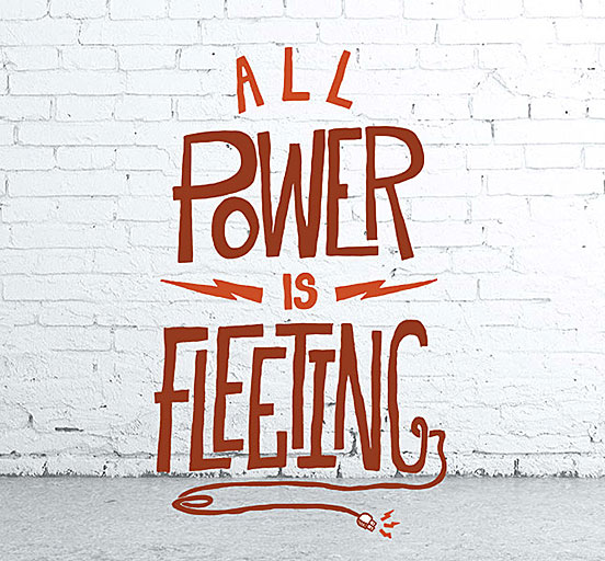 All Power is Fleeting