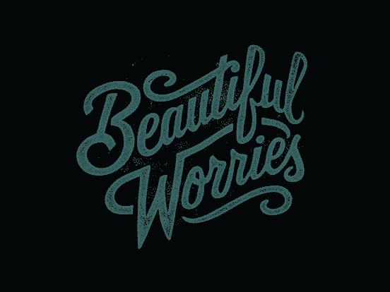 Beautiful Worries