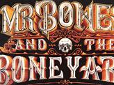 Mr Bones and the Boneyard Circus