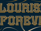 Flourishes are Forever