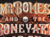 Mr Bones and the Boneyard Circus