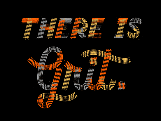 There is Grit