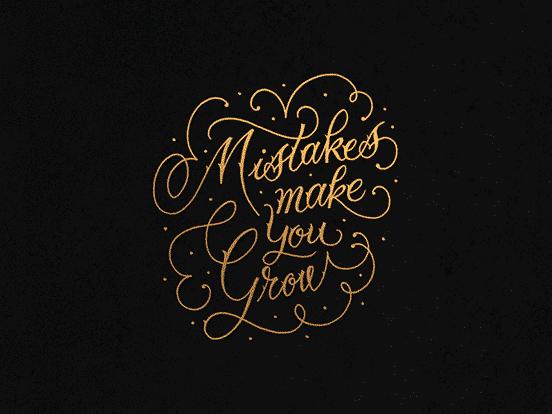 Mistakes Make You Grow