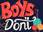 Boys Don't Knit