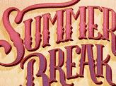 Summer Break