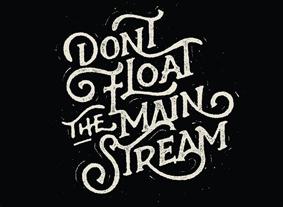 Dont Float the Mainstream