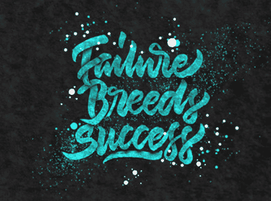 Failure Breeds Success