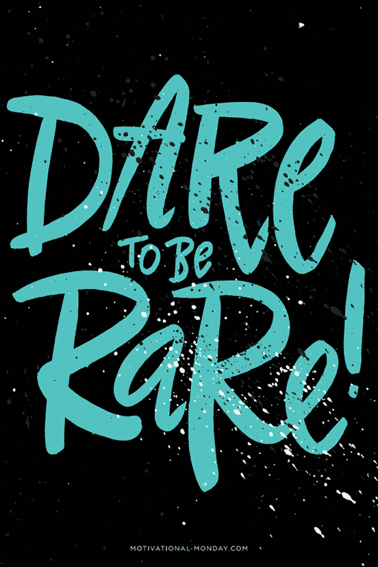 Dare to be Rare